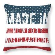 Made In Newport, North Carolina Throw Pillow