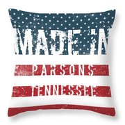 Made In Parsons, Tennessee Throw Pillow