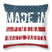 Made In Pembina, North Dakota Throw Pillow