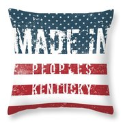 Made In Peoples, Kentucky Throw Pillow