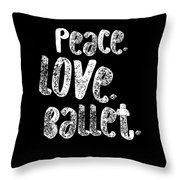 Peace Love Ballet Shirt Dancing Gift Cute Ballerina Girls Dancer Dance Light Throw Pillow