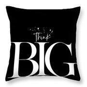 Text Art Think Big Throw Pillow