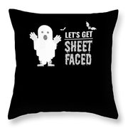 tshirt Lets Get Sheet Faced sketch Throw Pillow