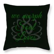 108-lsa Inspi-quote 125 We Morph Soul Loves Throw Pillow
