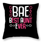 Bae Best Aunt Ever Throw Pillow