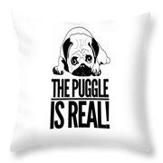 Puggle Is Real Funny Humor Pug Dog Lovers Throw Pillow