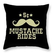 5 Cent Mustache Rides Sarcastic Funny Throw Pillow