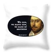 We Few, We Happy Few #shakespeare #shakespearequote Throw Pillow
