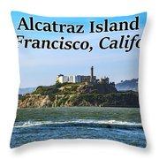 Alcatraz Island, San Francisco, California Throw Pillow