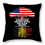 American Grown With Belgian Roots Throw Pillow