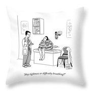 Any Tightness? Throw Pillow