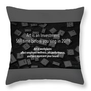 Art Is An Investment Throw Pillow