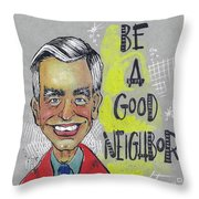 Be A Good Neighbor Throw Pillow by Rick Baldwin