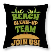 Beach Cleanup Team Join Us Coast Cleanup Throw Pillow