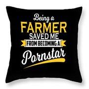 Being A Farmer Saved Me Cool Farmer Gift Throw Pillow