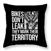 Bikes Dont Leak Oil They Mark Territory Skull Throw Pillow