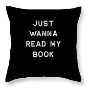 Book Shirt Just Wanna Read My Light Reading Authors Librarian Writer Gift Throw Pillow