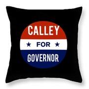 Calley For Governor 2018 Throw Pillow