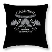Camping Director I Pitch Tents And Whack Hardwood Throw Pillow