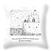 Cancel The Press Briefings Throw Pillow