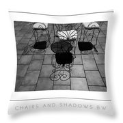 Chairs And Shadows Bw Poster Throw Pillow