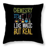 Chemistry Its Like Magic But Real Funny Throw Pillow