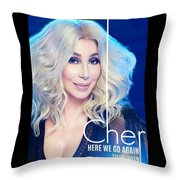 Cher Here We Go Again 2019 Throw Pillow