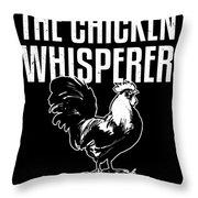 Chicken Whisperer Funny Farmer Throw Pillow