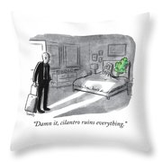 Cilantro Ruins Everything Throw Pillow