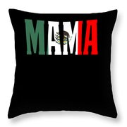 Mama Gift Mexican Design Mexican Flag Design For Mexican Pride Clean Throw Pillow
