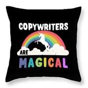Copywriters Are Magical Throw Pillow