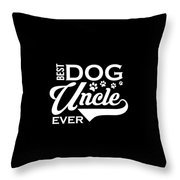 Cute Funny Best Dog Uncle Ever Throw Pillow