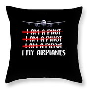 Cute Funny I Fly Airplanes Pilot Joke Throw Pillow