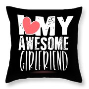 Cute I Love My Awesome Girlfriend Heart Throw Pillow