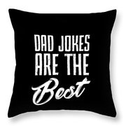 Dad Jokes Are The Best Throw Pillow