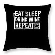 Eat Sleep Drink Wine Throw Pillow