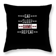 Eat Sleep Game Repeat Gift For Gamers Throw Pillow