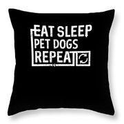 Eat Sleep Pet Dogs Throw Pillow