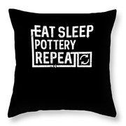 Eat Sleep Pottery Throw Pillow