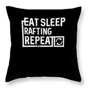 Eat Sleep Rafting Throw Pillow