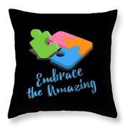 Embrace The Amazing Autism Awareness Throw Pillow