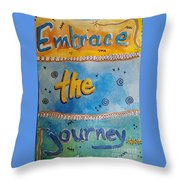 Embrace The Journey. Throw Pillow