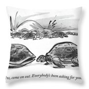 Everybody's Been Asking For You Throw Pillow