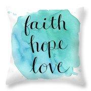 Faith, Hope, Love Throw Pillow