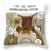 Find The Senior Administration Official Throw Pillow