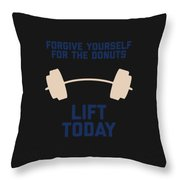 Forgive Yourself For The Donuts Lift Today Throw Pillow