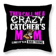 Funny Crazy Baseball Catchers Mom Design  Throw Pillow