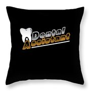 Funny Dentist Quote Dental Assistant Gift Throw Pillow