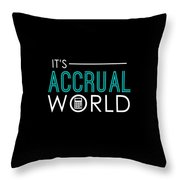 Funny Its Accrual World Accountants Cpa Throw Pillow