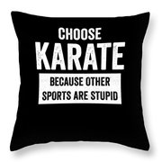 Funny Karate Design Choose Karate Because White Light Throw Pillow